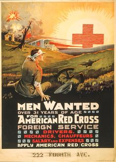 War poster made in 1918 and showing a wounded soldier and a Red Cross ambulance approaches, and the Red Cross emblem in the sky like the sun.