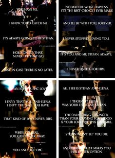 The Vampire Diaries, Elena and Stefan! TVD quotes about Stefan Salvatore and Elena Gilbert Tvd Quotes, Tv Show Quotes, The Vampire Diaries 3, Vampire Diaries The Originals, Popular Book Series, Serious Quotes, Vampire Dairies, Love Never Dies, Mystic Falls
