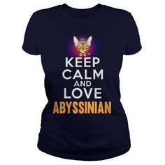 Abyssinian Keep Calm And Love Abyssinian Cat Keep Calm And Love, Great T Shirts, Dog Shirt, Mug Designs, Tee Shirts, Tees, Mens Tops, How To Wear, Holidays Events