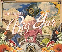 """Released on June 18, 2013, 'Big Sur"""" is an album by Bill Frisell, a  reference to the coastal-mountain are  in California.  TODAY in LA COLLECTION on RVJ >> http://go.rvj.pm/374"""