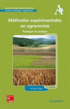 Méthodes expérimentales en agronomie : pratique et analyse / Michel Vilain. Tec & Doc, 2012