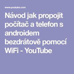 Návod jak propojit počítač a telefon s androidem bezdrátově pomocí WiFi - YouTube Best Windows, Window Cleaner, Wifi, Android, Internet, Education, Youtube, Seymour Duncan, Notebook
