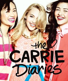 Ellen Wong as Mouse, AnnaSophia Robb as Carrie, and Katie Findlay as Maggie in The Carrie Diaries.