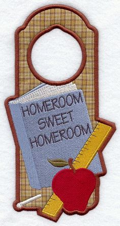 Homeroom Sweet Homeroom Door Hanger (In-the-Hoop) design (X3312) from www.Emblibrary.com