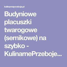 Budyniowe placuszki twarogowe (sernikowe) na szybko - KulinarnePrzeboje.pl