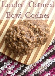 Your Thriving Family: Loaded Oatmeal Bowl Cookies