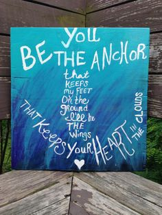 You Be The Anchor Acrylic Wood Painting