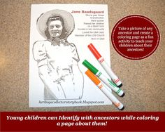 Make a coloring page of an ancestor and have your children color what they think he/she would have looked like. Wonderful activity for kids.