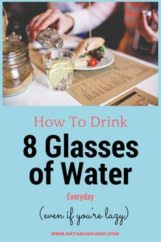 Easiest Way To Drink 8 Glasses Of Water A Day