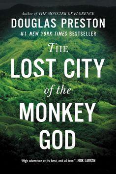"""The Lost City Of The Monkey God""  ***  Douglas Preston  (2017)"