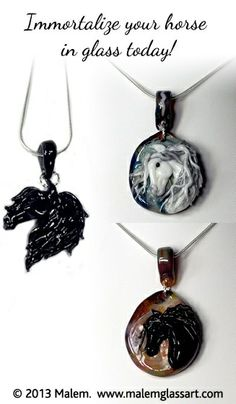 Gorgeous pendants by Malem.  Why not get a custom designed pendant of your horse?  A  unique and special gift or treat! http://www.malemglassart.com