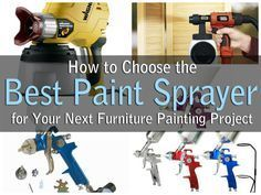 How to Choose the Best Paint Sprayer for Your Next Furniture Painting Project - DIY Home Interior