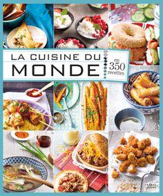 La cuisine du monde en 350 recettes - 320 pages - Couverture cartonnée. 23,4 x 27,8 cm #Recettes