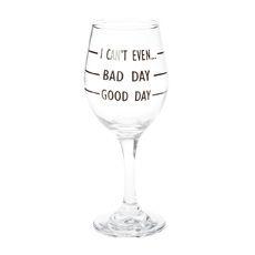 Good Vs. Bad Day Wine Glass