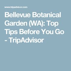 Bellevue Botanical Garden (WA): Top Tips Before You Go - TripAdvisor