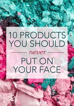 Do NOT put these things on your face!