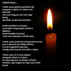 "Képtalálat a következőre: ""candle"" Grief, Inspirational Quotes, Wisdom, Candles, Thoughts, November, Facebook, Drinks, Google"