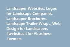 Landscaper Websites, Logos for Landscape Companies, Landscaper Brochures, Landscape Trailer Wraps, Web Design for Landscapers #websites #for #business #owners http://anchorage.nef2.com/landscaper-websites-logos-for-landscape-companies-landscaper-brochures-landscape-trailer-wraps-web-design-for-landscapers-websites-for-business-owners/  # Landscaper logos. landscaper web design and advertising solutions . An award-winning advertising and marketing agency focused on green industry and…