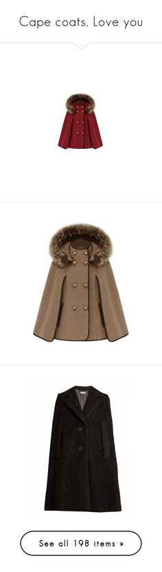 """""""Cape coats, Love you"""" by love-you-as-god-does ❤ liked on Polyvore featuring outerwear, coats, red fur hood coat, double breasted cape, fur-lined coats, fur hood coat, sleeveless coats, jackets, coats & jackets and cape"""