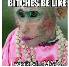 Bitches be like....