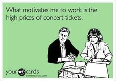 Free and Funny Workplace Ecard: Nothing gets me in the holiday spirit like awkward office potluck lunches. Create and send your own custom Workplace ecard. Someecards Love, What Motivates Me, Babe, Concert Tickets, Work Humor, Work Funnies, Work Memes, Funny Cards, E Cards