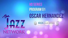 The Jazz Network - Program Oscar Hernandez World Music, Programming, Jazz, Youtube, Coding, Jazz Music