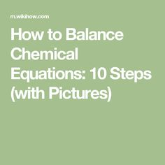 How to Balance Chemical Equations: 10 Steps (with Pictures)