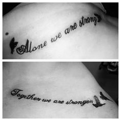 "Best friend tattoos. ""Alone we are strong, together we are stronger"""