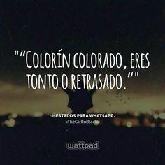 Estados de Whatsapp!                                                                                                                                                                                 Más Sad Love, Cute Quotes, Funny Quotes, Cool Posters, Quotes En Espanol, Love Words, Spanish Quotes, Hashtags, True Stories