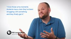 "Rob loves when his students have those ""a-ha moments."" Hear more at  http://to.pbs.org/teach #PBSLovesTeachers"