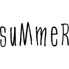 Summer Text ❤ liked on Polyvore featuring text, phrase, quotes and saying