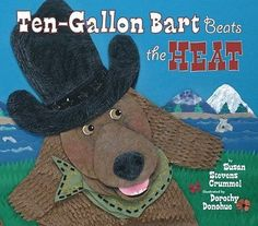 Ten-Gallon Bart Beats The Heat Susan Stevens Crummel Two Lions Dorothy Donohue