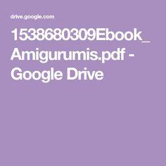1538680309Ebook_Amigurumis.pdf - Google Drive Google Drive, Amigurumi Toys, Hulk, Grande, Patterns, Crochet Bear, Handmade Crafts, Crochet Animals, Crochet Dolls