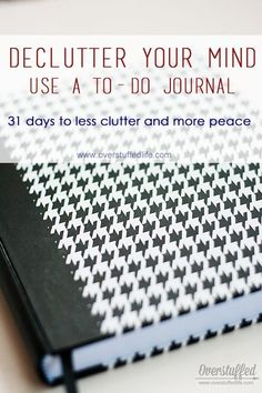 Use a to-do journal to declutter your mind. #overstuffedlife