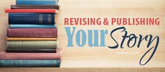 Revising and Publishing Your Story