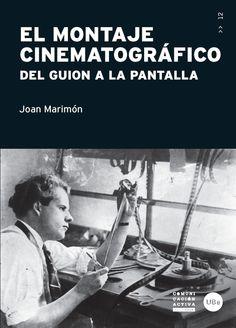 El Montaje cinematográfico : del guión a la pantalla / Joan Marimón http://encore.fama.us.es/iii/encore/record/C__Rb2615941?lang=spi