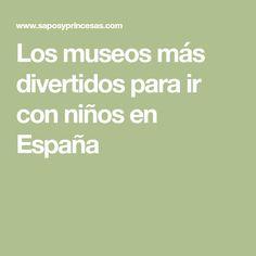 Los museos más divertidos para ir con niños en España
