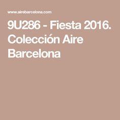 9U286 - Fiesta 2016. Colección Aire Barcelona