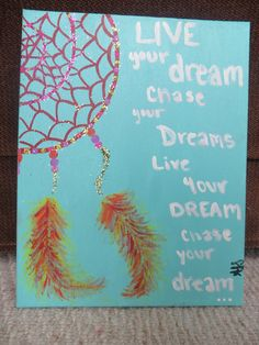 Dream Catcher Painting i want to paint something like this but a different quote