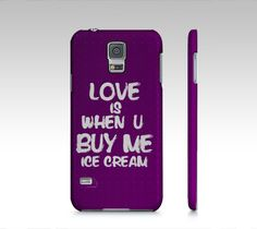Love Is When You Buy Me Samsung Galaxy5 Case