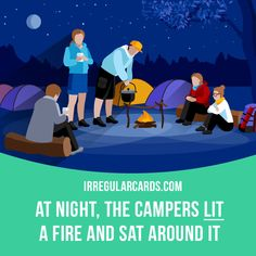 """""""Light"""" to start to burn or to make something start to burn. Example: At night, the campers lit a fire and sat around it. Learning English can be fun!   Visit our website: learzing.com #irregularverbs #englishverbs #verbs #english #englishlanguage #learnenglish #studyenglish #language #vocabulary #dictionary #efl #esl #tesl #tefl #toefl #ielts #toeic #easyenglish #funenglish #light #burn"""