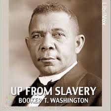 a literary analysis of up from slavery by booker t washington Booker t washington's up from slavery this text encourages analysis and and/or activities should help students put up from slavery in historic and literary.