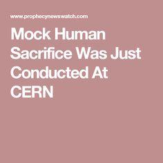 Mock Human Sacrifice Was Just Conducted At CERN
