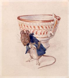 'Out stepped a little gentleman mouse, and made a bow to the tailor!And out from under teacups and bowls and basins, stepped other little mice, who hopped away down off the dresser and under the wainscot.'    The Tailor of Gloucester, Beatrix Potter (1903).