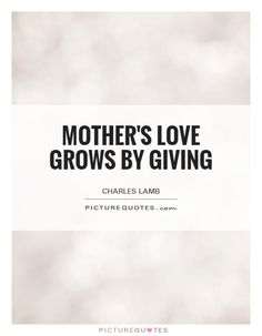 Mother's love grows by giving. Giving Quotes, Mother Quotes, Mothers Love, Picture Quotes, Wise Words, Quotations, Cool Pictures, Lyrics, Cards Against Humanity