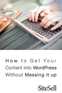 Most bloggers create their posts in Word or Evernote, and then copy that content into a WordPress Post. Here's how to make sure it looks fantastic.