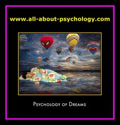 http://www.all-about-psychology.com/psychology-of-dreams.html Click on image or see following link for free and comprehensive information and resources on the psychology of dreams. http://www.all-about-psychology.com/psychology-of-dreams.html