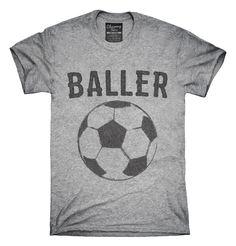 Baller Soccer T-shirts, Hoodies,