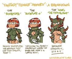 fantasy female armors: a breakdown <---As her body becomes more uncovered, her face is more covered up.