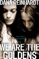 We are the Goldens / Dana Reinhardt...Teen realistic fiction.  I enjoyed it overall, though I felt like the ending was a bit lacking. A quick read for Summer.